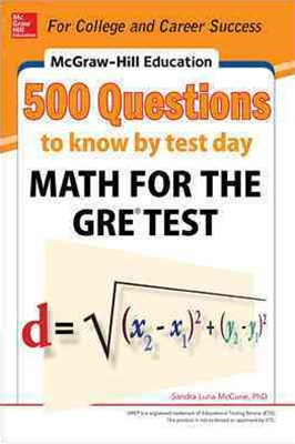 McGraw-Hill Education 500 Questions to Know by Test Day - Math for the GRE-« Test