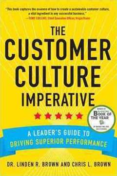 Customer Culture Imperative: A Leader