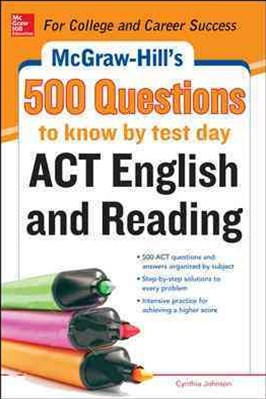 500 Questions to Know by Test Day ACT English and Reading