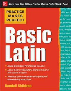 Practice Makes Perfect Basic Latin by Randall Childree (9780071821414) - PaperBack - Language Ancient Languages