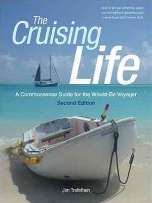 Cruising Life: A Commonsense Guide for the Would be Voyager