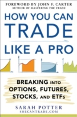(ebook) How You Can Trade Like a Pro: Breaking into Options, Futures, Stocks, and ETFs