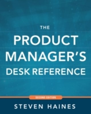 Product Manager's Desk Reference 2E
