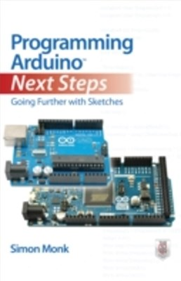 (ebook) Programming Arduino Next Steps: Going Further with Sketches