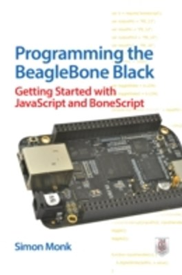 (ebook) Programming the BeagleBone Black: Getting Started with JavaScript and BoneScript