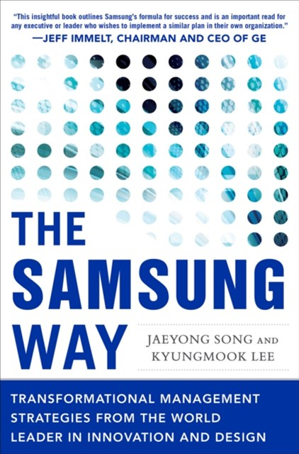 (ebook) Samsung Way: Transformational Management Strategies from the World Leader in Innovation and Design