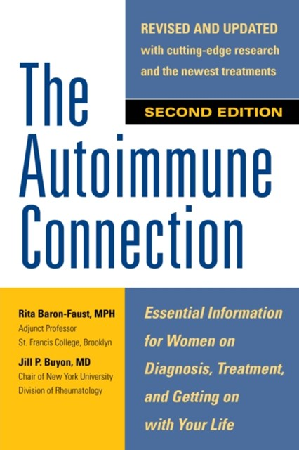 The Autoimmune Connection: Essential Information for Women  on Diagnosis, Treatment, and  Getting O
