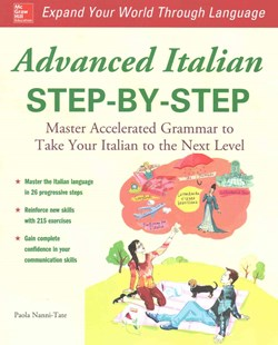 Advanced Italian Step-by-Step by Paola Nanni-Tate (9780071837187) - PaperBack - Language European Languages