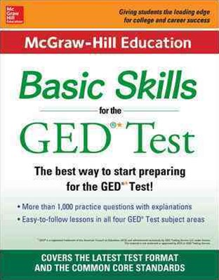 McGraw-Hilll Education Basic Skills for the GED Test
