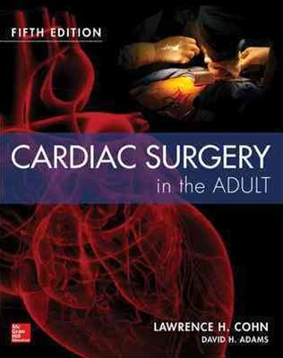 Cardiac Surgery in the Adult 5/e