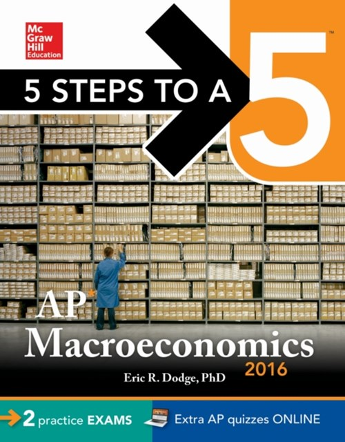 5 Steps to a 5 AP Macroeconomics 2016
