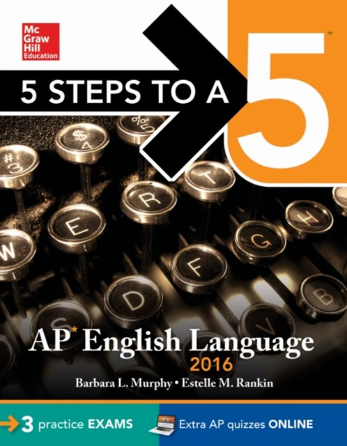 5 Steps to a 5 AP English Language 2016