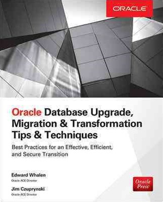 Oracle Database Upgrade, Migration, Andconversion