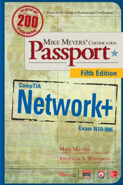 Mike MeyersGÇÖ CompTIA Network+ Certification Passport, Fifth Edition (Exam N10-006)