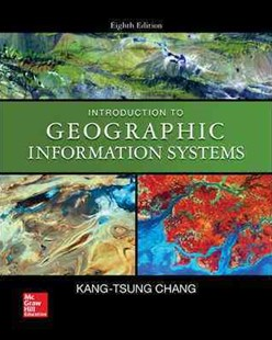Introduction to Geographic Information Systems by Kang-Tsung Chang (9780078095139) - HardCover - Science & Technology Engineering