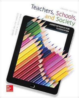 Teachers Schools and Society: A Brief Introduction to Education