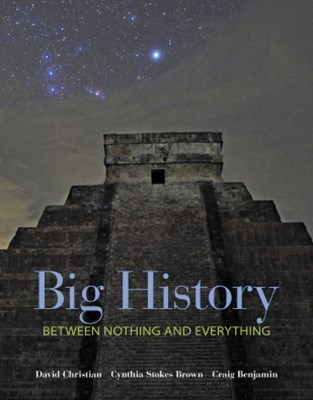 Big History: Between Nothing and Everything