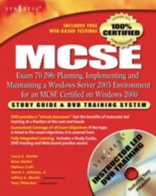 MCSE: Planning, Implementing and Maintaining a Windows Server 2003 Environment for an MCSE Certifie