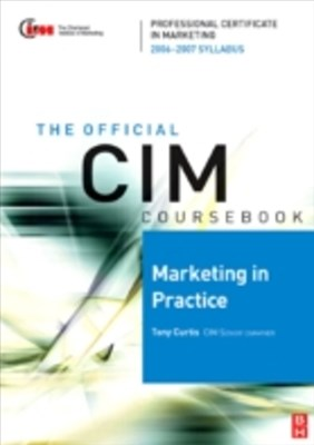 CIM Coursebook 06/07 Marketing in Practice
