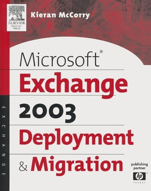 Microsoft(R) Exchange Server 2003 Deployment and Migration