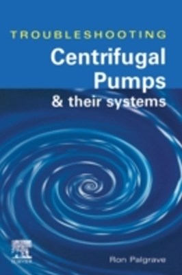 Troubleshooting Centrifugal Pumps and their systems
