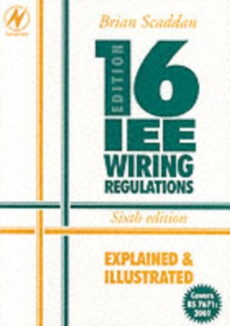 IEE Wiring Regulations: Explained and Illustrated