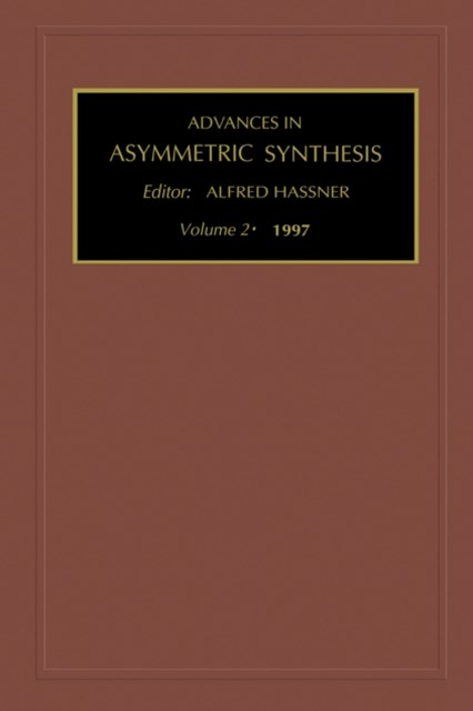 Advances in Asymmetric Synthesis