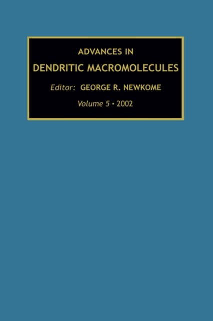 Advances in Dendritic Macromolecules