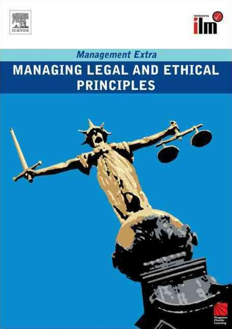Managing Legal and Ethical Principles
