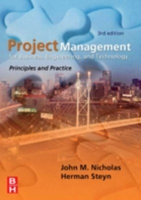 Project Management for Business, Engineering, and Technology