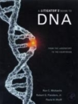 Litigator's Guide to DNA