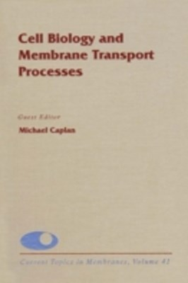 Cell Biology and Membrane Transport Processes