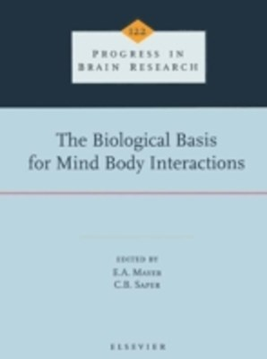 Biological Basis for Mind Body Interactions