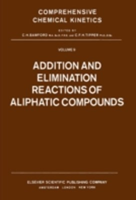 Addition and Elimination Reactions of Aliphatic Compounds