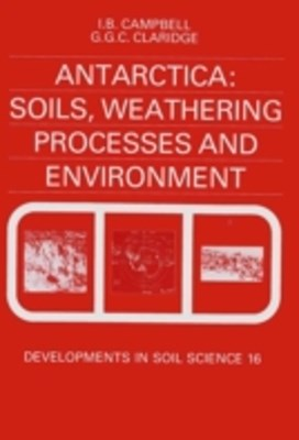 Antarctica: Soils, Weathering Processes and Environment