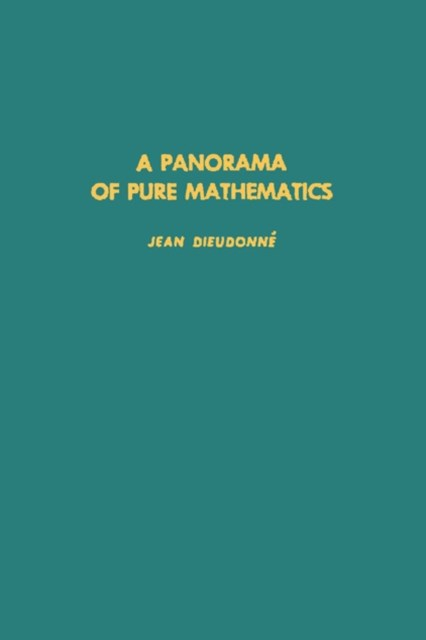 Panorama of Pure Mathematics, As Seen by N. Bourbaki