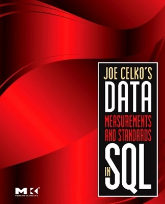 Joe Celko's Data, Measurements and Standards in SQL