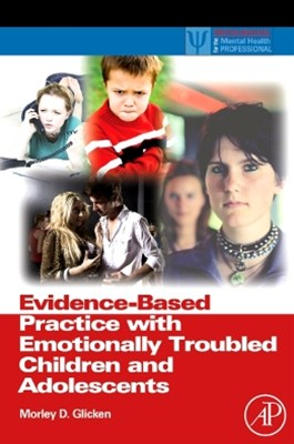 Evidence-Based Practice with Emotionally Troubled Children and Adolescents