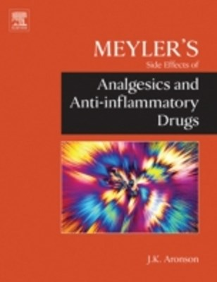 Meyler's Side Effects of Analgesics and Anti-inflammatory Drugs