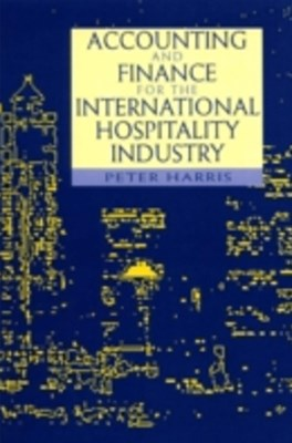 Accounting and Finance for the International Hospitality Industry
