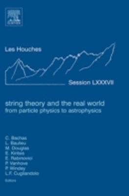 String Theory and the Real World: From particle physics to astrophysics