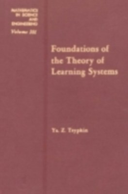 Foundations of the Theory of Learning Systems
