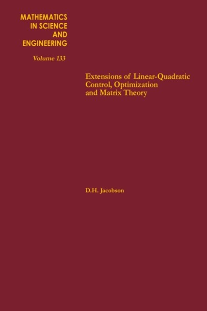 Extensions of Linear-Quadratic Control, Optimization and Matrix Theory