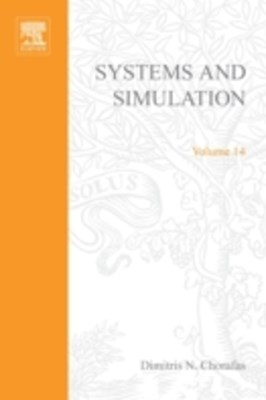 Systems and Simulation by Dimitris N Chorafas