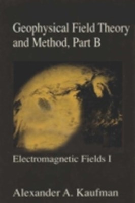 Geophysical Field Theory and Method, Part B