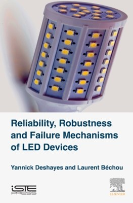 Reliability, Robustness and Failure Mechanisms of LED Devices