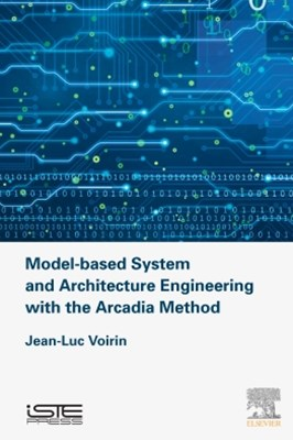 Model-based System and Architecture Engineering with the Arcadia Method