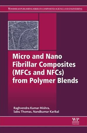Micro and Nano Fibrillar Composites Mfcs and Nfcs from Polymer Blends