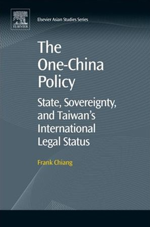 One-China Policy: State, Sovereignty, and Taiwan's International Legal Status