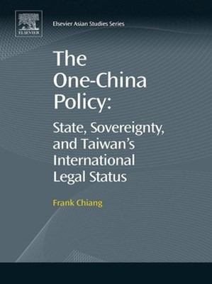 The One-China Policy: State, Sovereignty, and Taiwan's International Legal Status